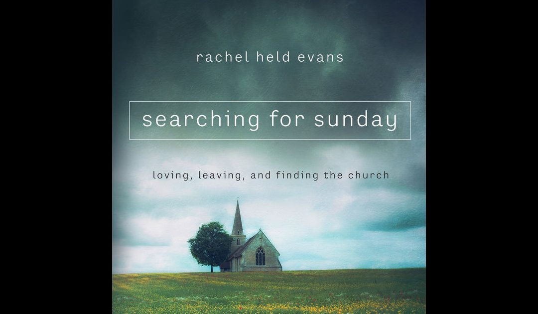 LOVING, LEAVING, AND FINDING THE CHURCH – AN LCOS BOOK STUDY
