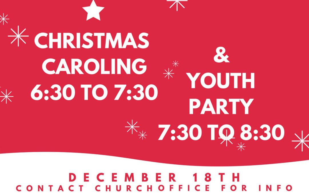 Youth Caroling and Christmas Party 12/18