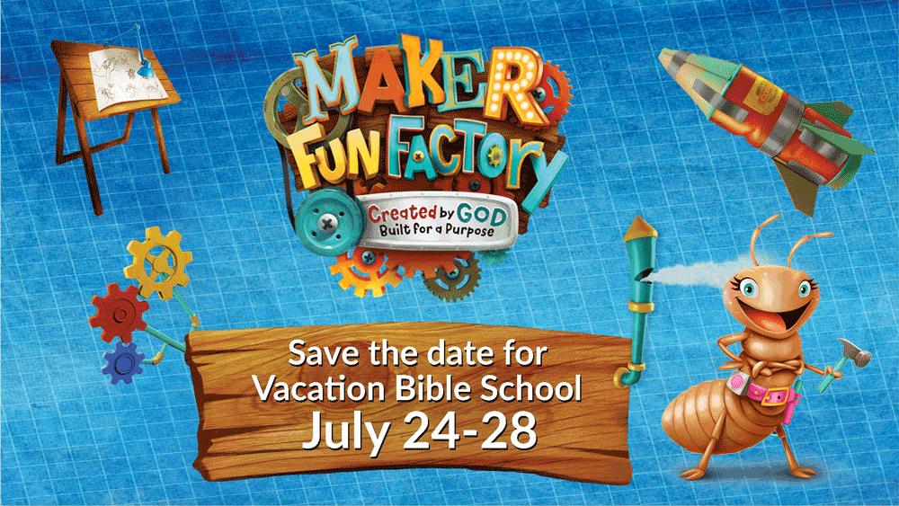 VBS July 24-28: Maker Fun Factory