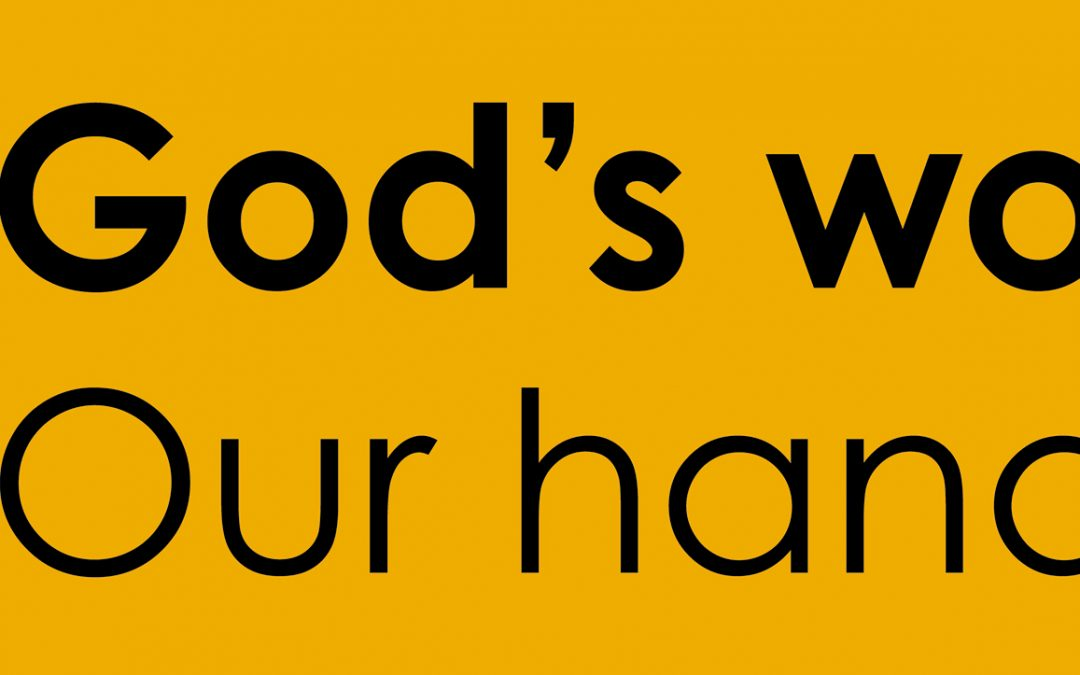 God's Work. Our Hands.