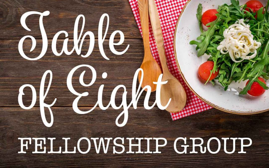 Join a Table of Eight Fellowship Group for Dinner