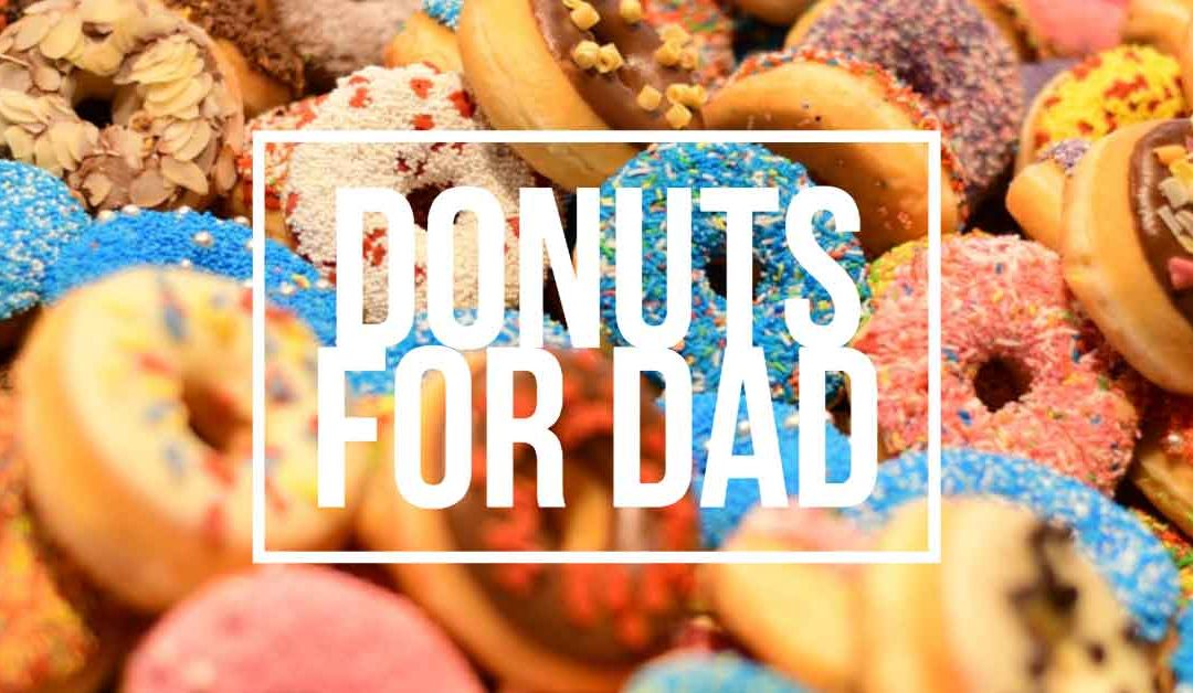 Donuts for Dads on Father's Day, June 17
