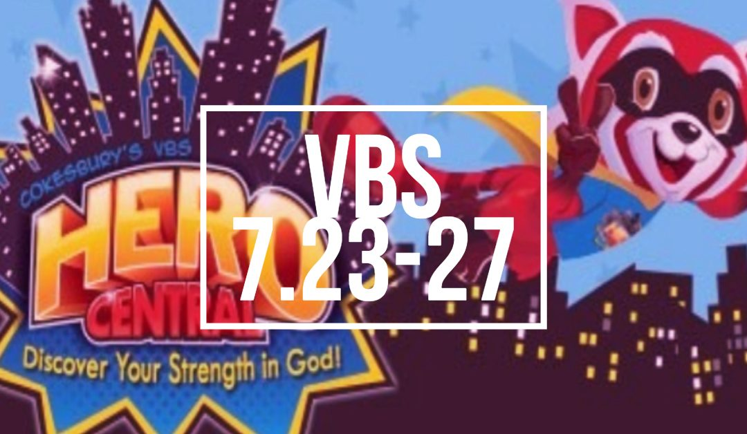 Vacation Bible School July 23-27 1-4pm