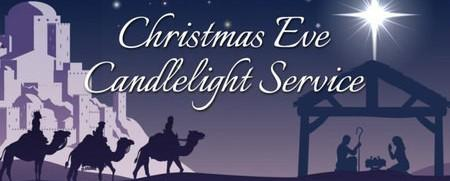 Christmas Eve Candlelight Communion Worship Times: 5:00, 8:00, & 10:00