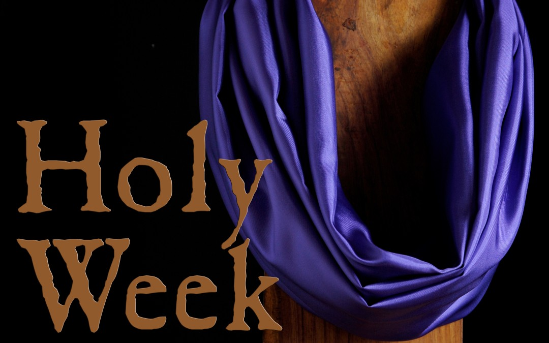 Holy Week and Easter Worship – Now Live and by Livestream