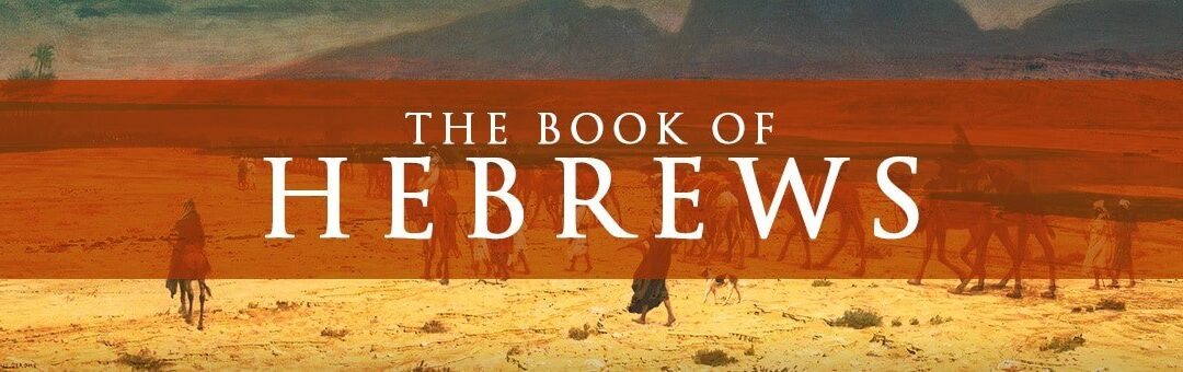Book of Hebrews Topic of May-June Bible Discussion for Daily Life