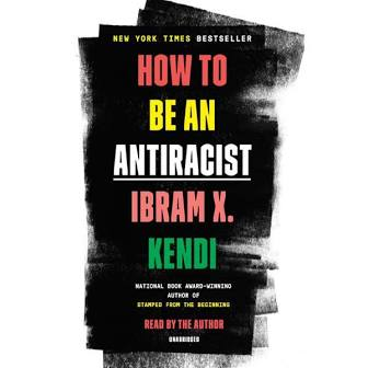 """6-Week Wednesday Night Book Study of Kendi's """"How to Be An Antiracist"""" Begins May 5"""
